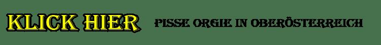 Pisse Orgie in Oberösterreich